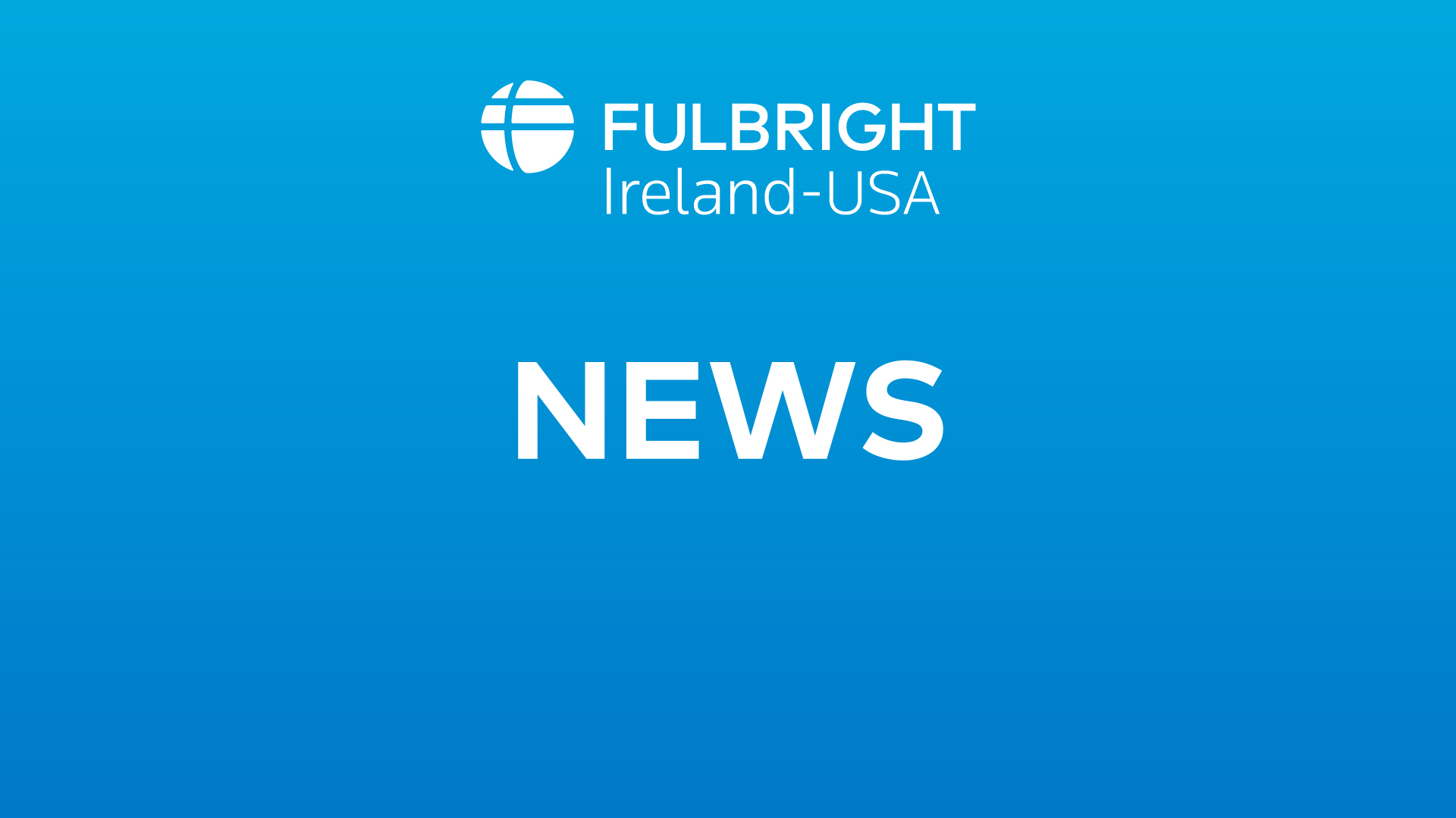 Now Open: Fulbright US Student and Scholar Awards